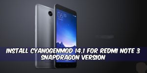 How to Update Redmi Note 3 to Android 7.1 Via CM 14.1 [ Volte Working ]