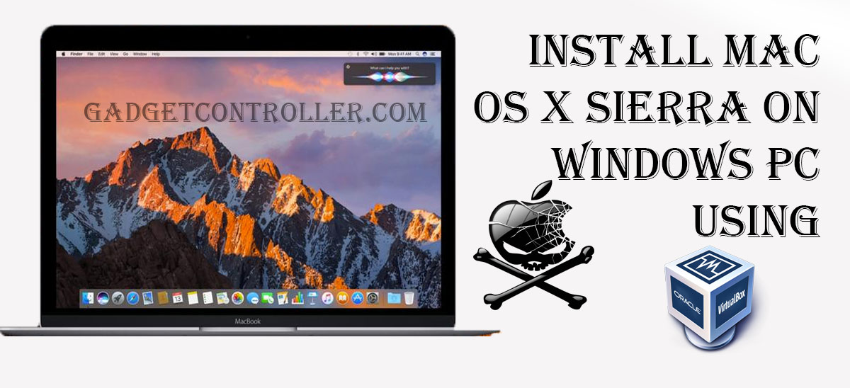 How to Install macOS Sierra Hackintosh on Windows PC [ Step By Step Guide ]