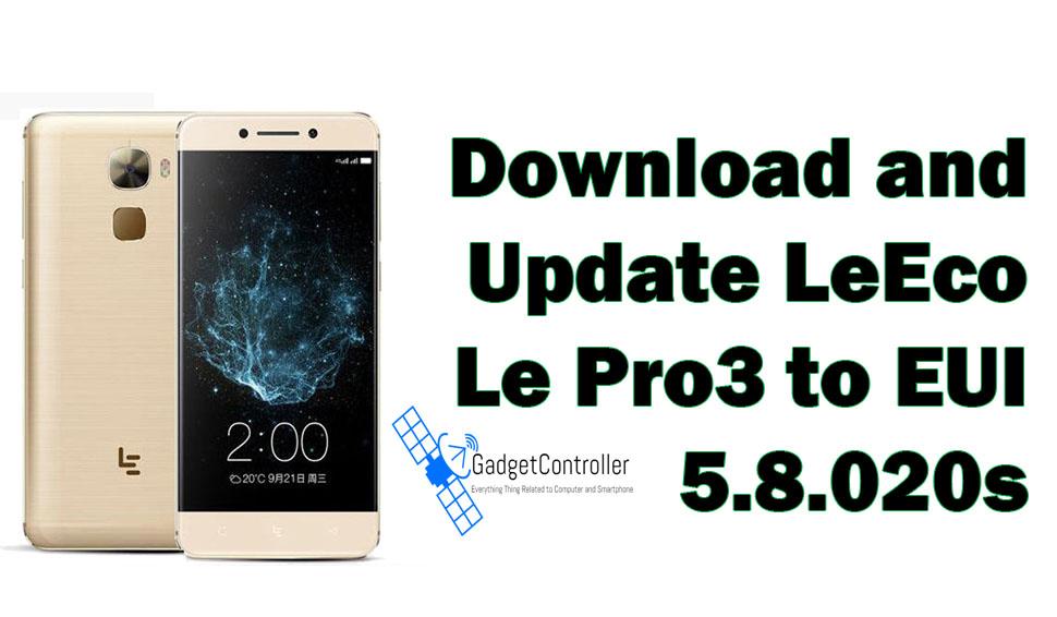 Download and Update eUI 5.8.020s on LeEco Le Pro3 (OTA Update)