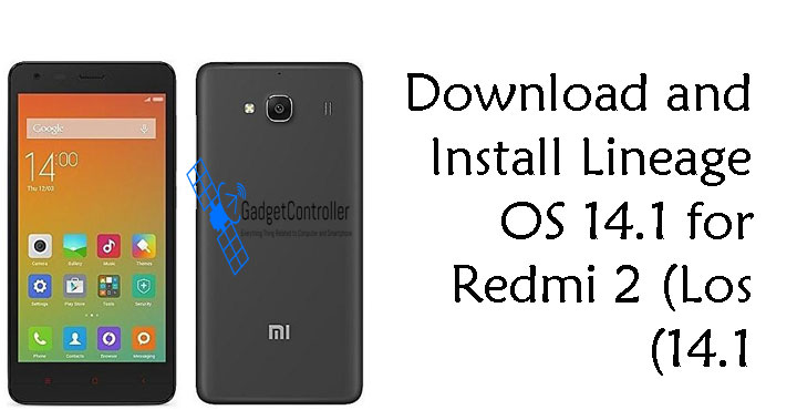 Download and Install Lineage OS 14.1 for Redmi 2 (Los 14.1)