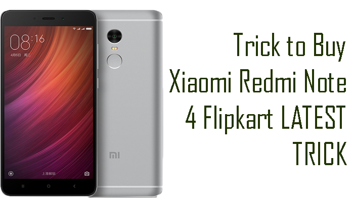 Trick to Buy Xiaomi Redmi Note 4 Flipkart