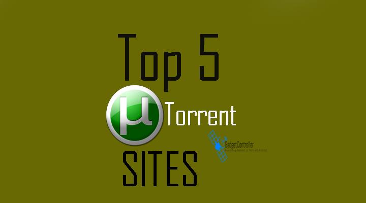 List Of Top 5 Best Torrent Sites 2017 [Unblocked]