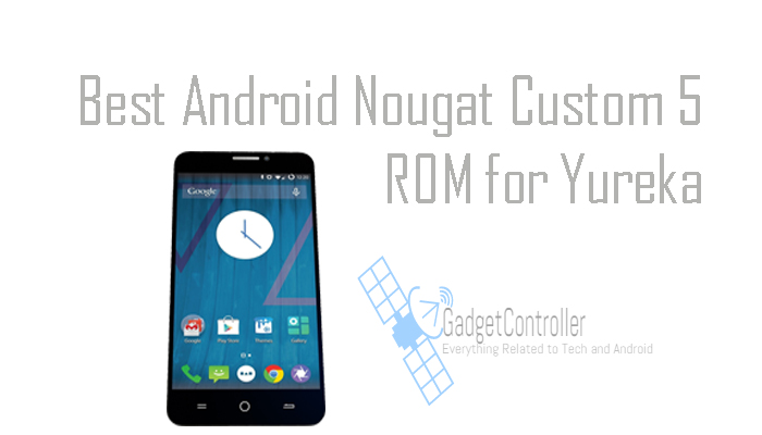 Android Nougat Custom ROMs for Yu Yureka