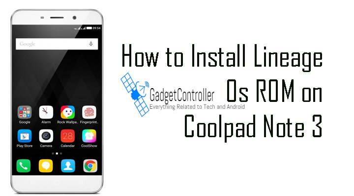 How to Install Lineage Os ROM on Coolpad Note 3 (Download)