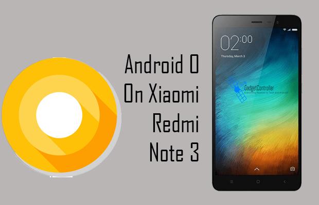 Android O Oreo on Xiaomi Redmi Note 3