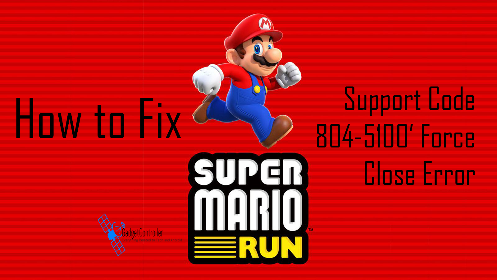 How to Fix Super Mario Run 'Support Code 804-5100' Force Close Error (Fixed)