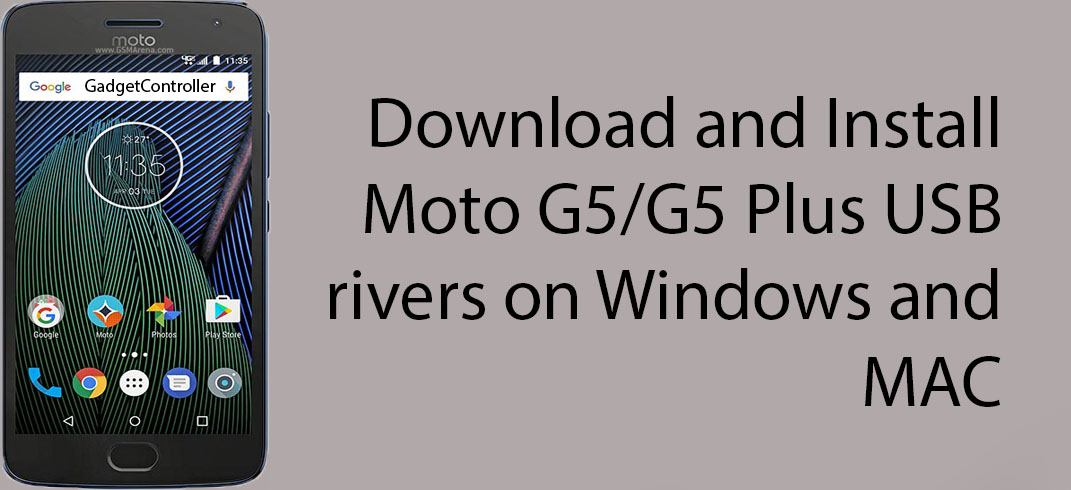 Download Moto G5/G5 Plus Latest USB Drivers for Windows and MAC