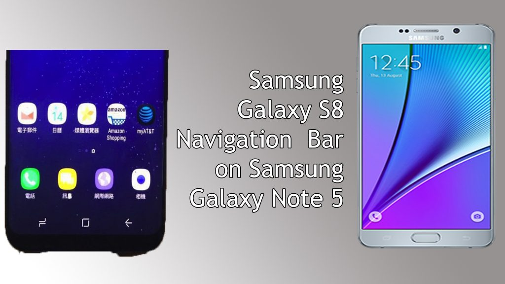 Samsung Galaxy S8 Plus Navigation Bar on Galaxy Note 5