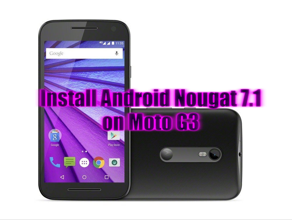 Download and Install Android 7.0 Nougat on Moto G3