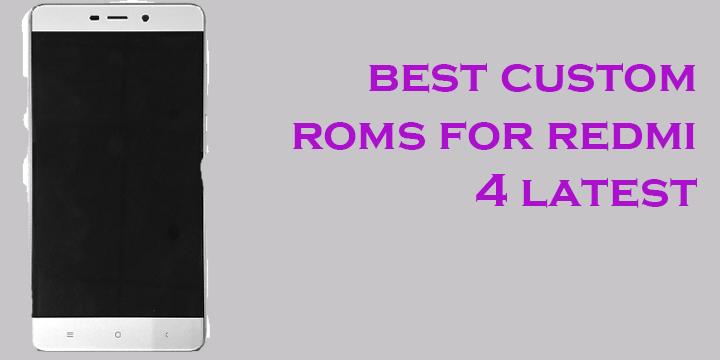 Best Custom ROMs for Xiaomi Redmi 4