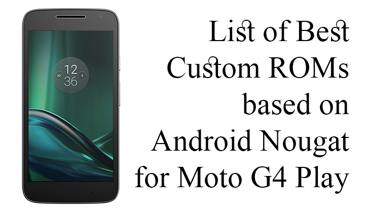Best Custom ROMs for Moto G4 Play