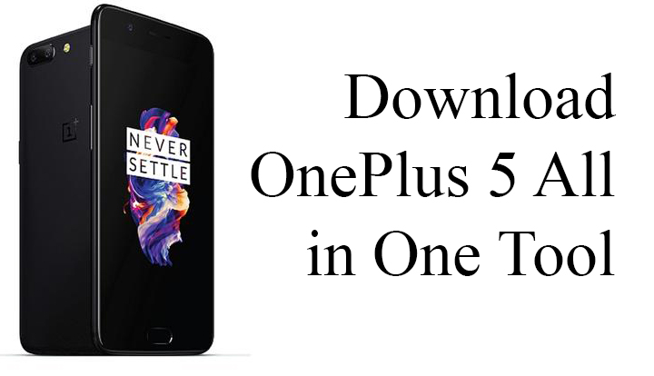 Download OnePlus 5 ALL IN ONE TOOL