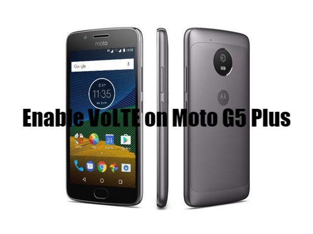Enable VoLTE on Moto G5 Plus