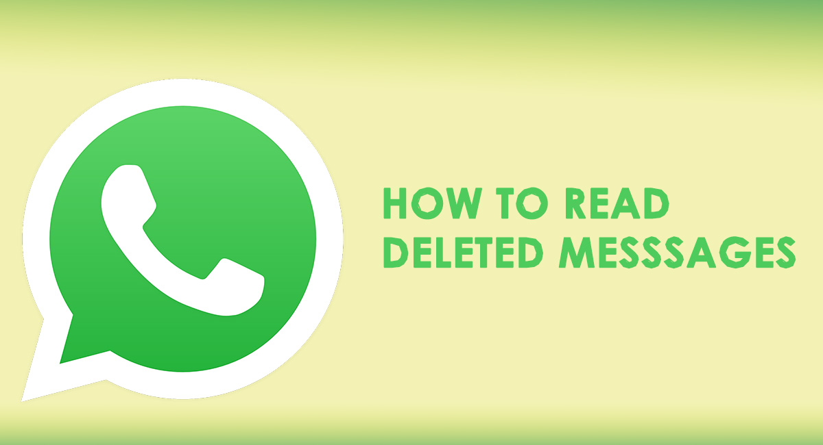 How to Read Deleted/Unsent Whatsapp Messages (New Update)